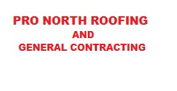 Pro North Roofing and General Contracting